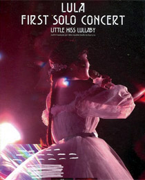 Concert DVDs : Lula - First Solo Concert Little Miss Lullaby