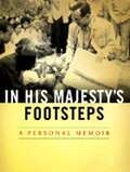 In His Majesty's Footsteps : A Personal Memoir