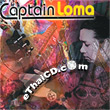 Captain Loma : Captain Loma