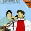 Karaoke VCD : Calories Blah Blah - Big Man & a Little Jazz