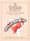 Thai Novel :  ROTTEN LOVE