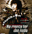 No Mercy For The Rude [ VCD ]