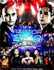Concert DVDs : Raptor - 2012 Encore Concert