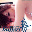 The Little Evil Butterfly : The Road to a Queen [ VCD ]