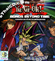 Yu-Gi-Oh! The Movie : Bonds Beyond Time [ VCD ]
