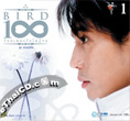 CD+DVD : Bird Thongchai - 100 Pleng Ruk - Vol.1