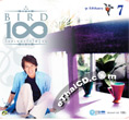 CD+DVD : Bird Thongchai - 100 Pleng Ruk - Vol.7
