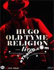 Concert DVD : Hugo - Old Tyme Religion Live