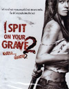 I Spit On Your Grave 2 [ DVD ]