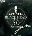 MP3 : Blackhead - 50 Best Hits