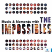 The Impossibles : Music & Moments
