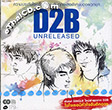 CD+DVD : D2B - Unreleased