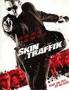 Skin Traffik [ DVD ]