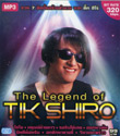 MP3 : Tik Shiro - The Legend of Tik Shiro