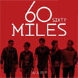 Sixty Miles : Warp
