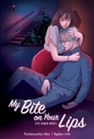 Thai Novel : My Bite on Your Lips