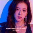 Blackpink : Blackpink in Your Area (Jisoo Version)